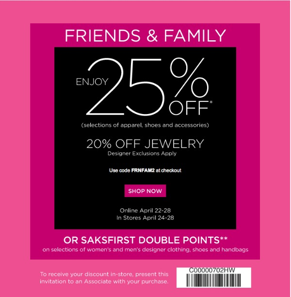 Saks Fifth Avenue has launched their Friends and Family Sale . The